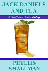 Jack Daniels And Tea: Volume 1