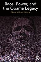 Race  Power  and the Obama Legacy PDF