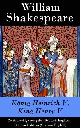 K  nig Heinrich V    King Henry V   Zweisprachige Ausgabe PDF