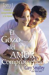 El gozo del amor comprometido:: Volumen 1