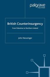 British Counterinsurgency: From Palestine to Northern Ireland