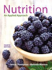 Nutrition: An Applied Approach, Edition 4