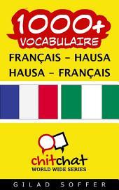 1000+ Français - Hausa Hausa - Français Vocabulaire