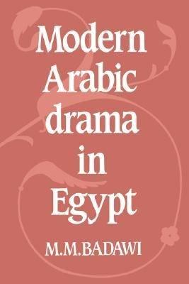 Modern Arabic Drama in Egypt PDF