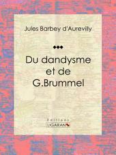 Du dandysme et de G. Brummel: Essai philosophique