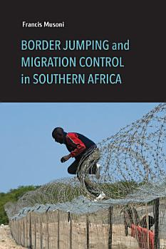 Border Jumping and Migration Control in Southern Africa PDF
