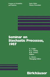 Seminar on Stochastic Processes, 1987