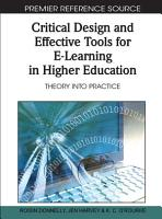 Critical Design and Effective Tools for E Learning in Higher Education  Theory into Practice PDF
