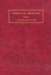 Perinatal Medicine: Clinical and Biochemical Aspects of the Evaluation, Diagnosis and Management of the Fetus and Newborn