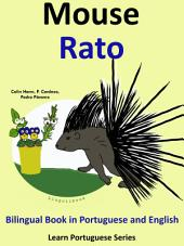 Learn Portuguese: Portuguese for Kids. Mouse - Rato: Bilingual Tale in English and Portuguese