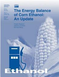 The Energy Balance Of Corn Ethanol An Update Ethanol Book PDF