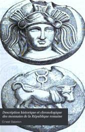 Description historique et chronologique des monnaies de la République romaine: vulgairement appelées monnaies consulaires, Volume1
