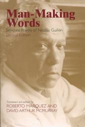 Man-making Words: Selected Poems of Nicolás Guillén