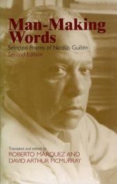 Man-making Words: Selected Poems of Nicolás Guillén