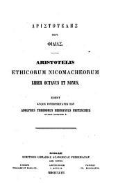 ... Aristoteles de ??: Aristotelis Aticorum nicomacheorum liber octavus et nonus. Edidit atque interpretatus est Adolph. Theod. Herm. Fritzschius