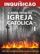 Guia Inquisição - A Arma Fatal Igreja Católica
