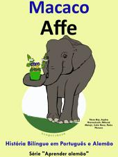 Macaco - Affe: História Bilíngue em Português e Alemão
