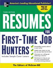 Resumes for First-Time Job Hunters, Third edition: Edition 3