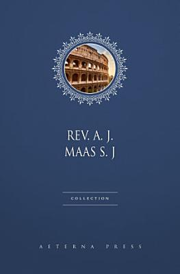 Rev  A  J  Maas S  J Collection  3 Books