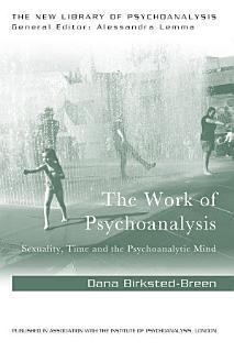 The Work of Psychoanalysis Book