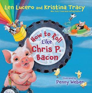 How to Roll Like Chris P  Bacon PDF