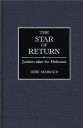 The Star of Return: Judaism After the Holocaust