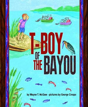 T Boy of the Bayou