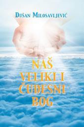 NAÐ VELIKI I ÈUDESNI BOG