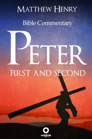 First and Second Peter   Complete Bible Commentary Verse by Verse PDF