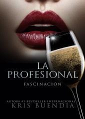 Fascinación: La Profesional
