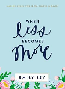 When Less Becomes More Book