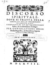 Discorso spirituale, dove si tratta della carita et dello innamorarsi in Christo Giesu ... (publicato da Francesco Turchi)