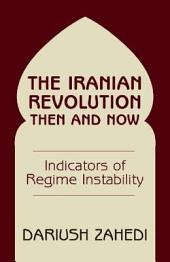 The Iranian Revolution Then And Now: Indicators Of Regime Instability