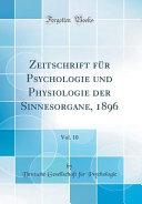Zeitschrift F  r Psychologie Und Physiologie Der Sinnesorgane  1896  Vol  10  Classic Reprint  PDF