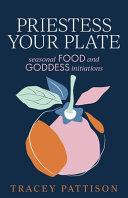 Priestess Your Plate