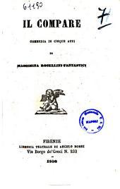 Il compare commedia in cinque atti di Massimina Rosellini-Fantastici