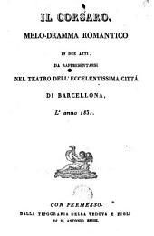 Il Corsaro: melo-dramma romantico in due atti, da rappresentarsi nel teatro dell'eccelentissima città di Barcellona l'anno 1831