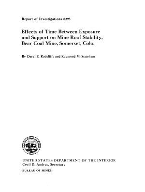Effects of Time Between Exposure and Support on Mine Roof Stability  Bear Coal Mine  Somerset  Colo