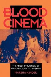 Blood Cinema: The Reconstruction of National Identity in Spain