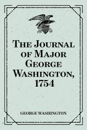 The Journal of Major George Washington, 1754