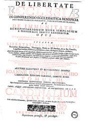 De libertate Ecclesiæ in conferendo ecclesiastica beneficia non modo clericis indigenis, verum etiam extraneis, ac De immunitate beneficiariorum mere simplicium a personalis debito residentiæ. Opus nunc primo editum, in quatuor tomos distinctum, ... Auctore ... Joanne Baptista Braschio ... Tomus 1. [-4.]: Tomus 3. continens responsiones cunctis objectionibus, quas impugnatores præfatæ libertatis adversus ipsam proponunt. Seu enodationem rationum, quibus eandem diruere connituntur, Volume 3