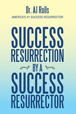 Success Resurrection by a Success Resurrector
