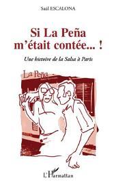 Si La Peña m'était contée...!: Une histoire de la Salsa à Paris