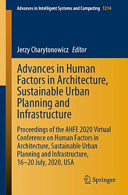 Advances in Human Factors in Architecture  Sustainable Urban Planning and Infrastructure PDF
