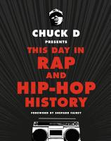 Chuck D Presents This Day in Rap and Hip Hop History PDF