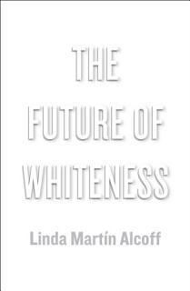 The Future of Whiteness Book