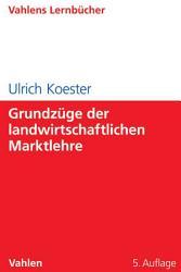 Grundz  ge der landwirtschaftlichen Marktlehre PDF