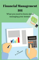 Financial Management 101  What You Need to Know about Managing Your Money