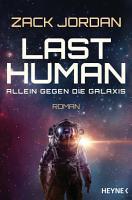 Last Human   Allein gegen die Galaxis PDF