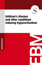 Addison's disease and other conditionsinducinghypocortisolism